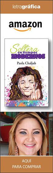 Paola Chaljub - Soltera en tiempos modernos